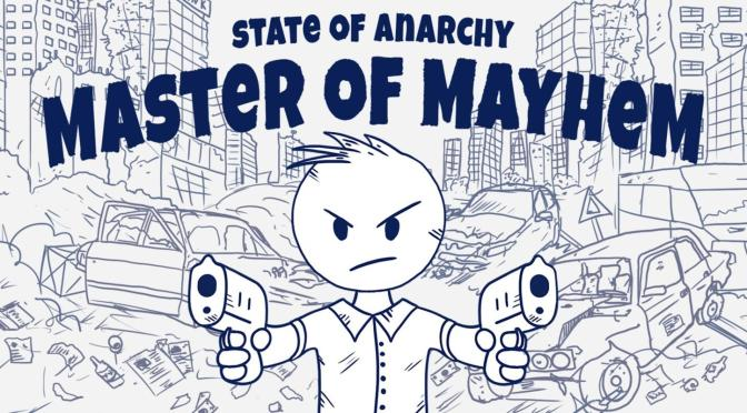 State of Anarchy Master of Mayhem Review